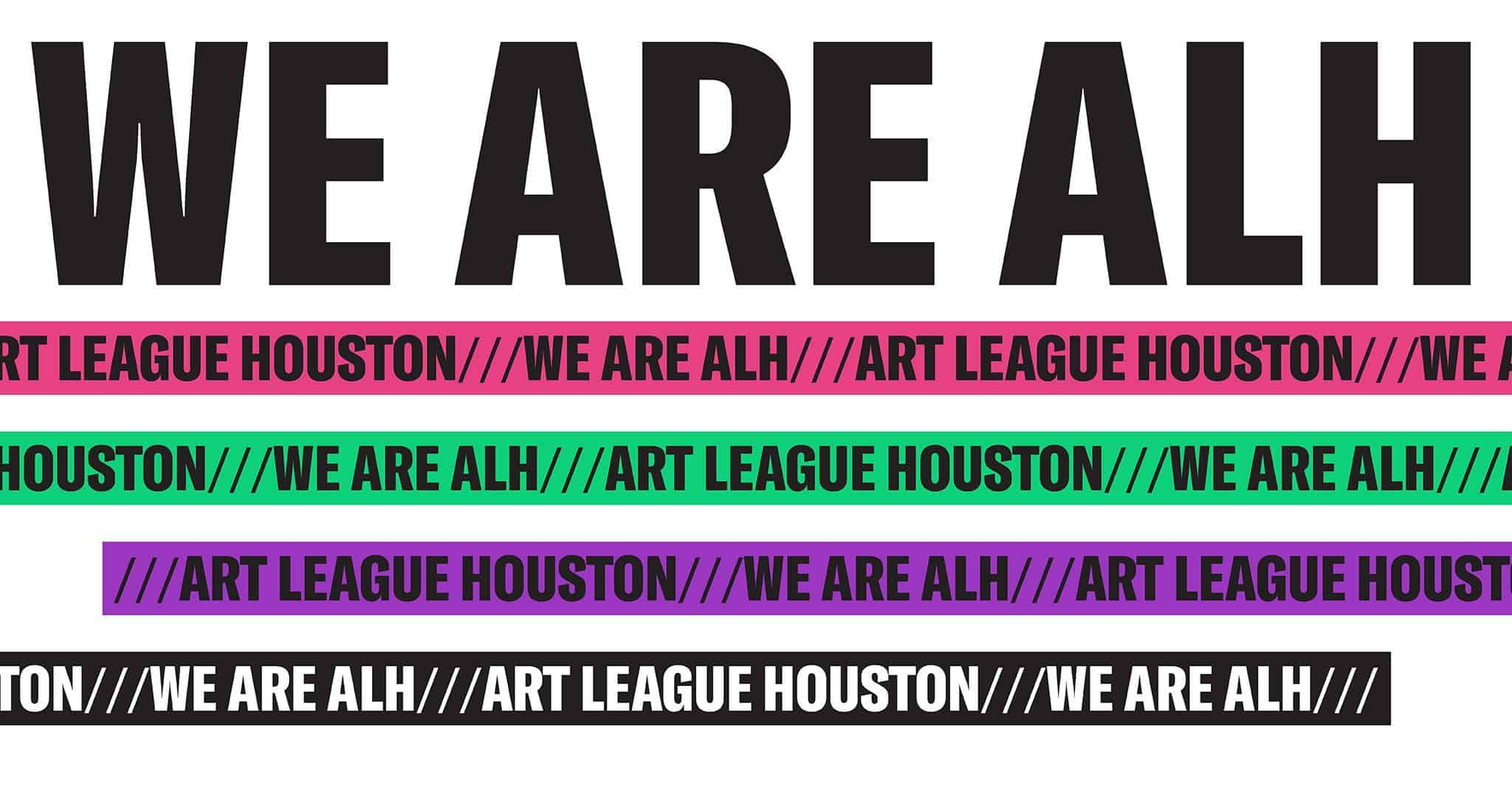 Tagline graphics for Art League Houston | Designed by Field of Study: A branding and graphic design consultancy | Houston TX | Jennifer Blanco & John Earles