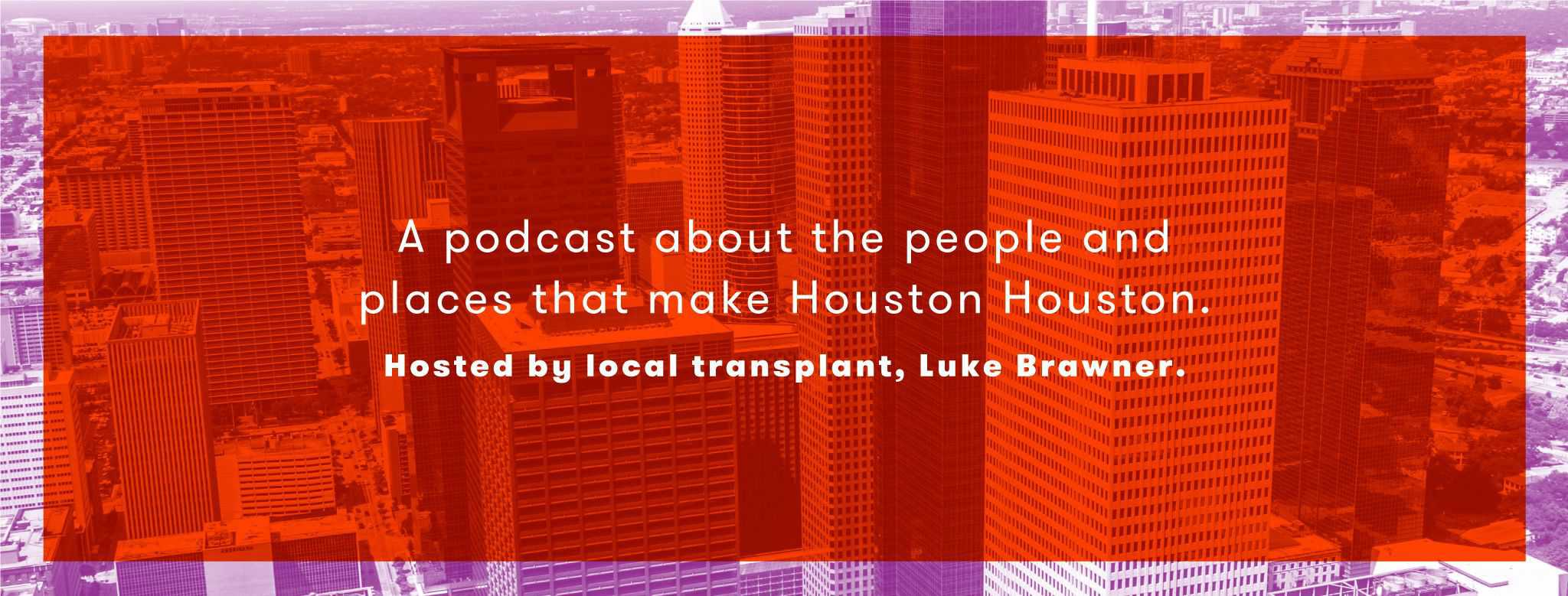 Podcast cover image for Luke Brawner's podcast, the H | Designed by Field of Study: A branding and graphic design consultancy | Houston TX | Jennifer Blanco & John Earles